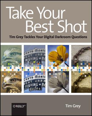 Take Your Best Shot: Tim Grey Tackles Your Digital Darkroom Questions