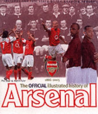 Official Illustrated History of Arsenal (Official Arsenal)