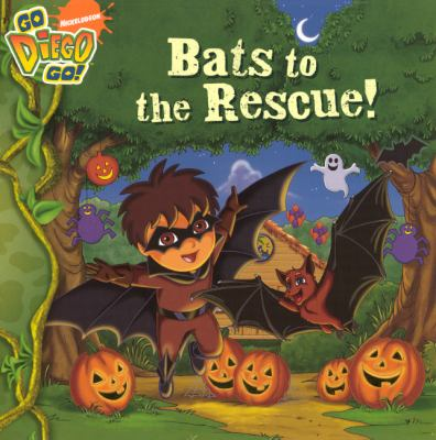 Bats to the Rescue! (Turtleback School & Library Binding Edition) (Go Diego Go!)