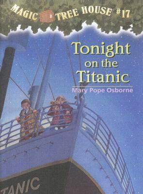 Tonight on the Titanic (Magic Tree House Series #17) - Mary Pope Osborne - Hardcover