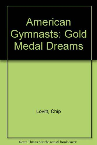 American Gymnasts: Gold Medal Dreams