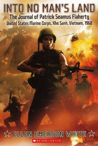 Into No Man's Land: The Journal Of Patrick Seamus Flaherty, United States Marine Corps, Khe Sanh, Vietnam, 1968 (Turtleback School & Library Binding Edition)