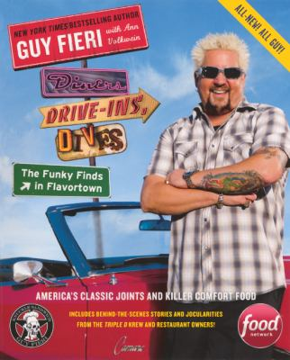 Diners, Drive-Ins, and Dives : The Funky Finds in Flavortown