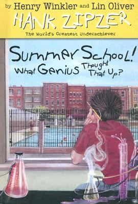 Summer School! What Genius Thought Up That? (Hank Zipzer, the World's Greatest Underachiever)