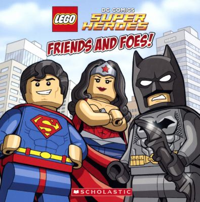 Lego DC Superheroes : Friends and Foes