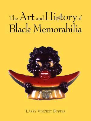 The Art and History of Black Memorabilia - Larry Vincent V. Buster - Hardcover - 1 ED