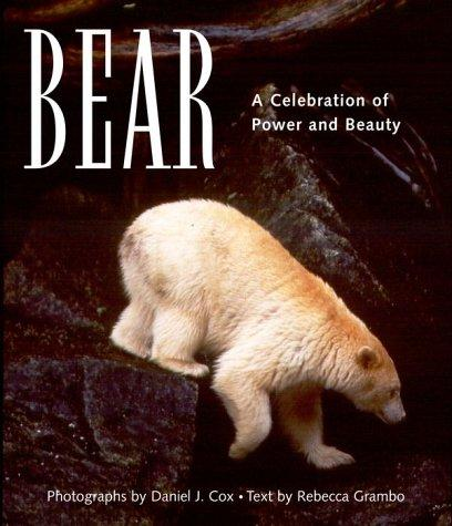 Bear: A Celebration of Power and Beauty