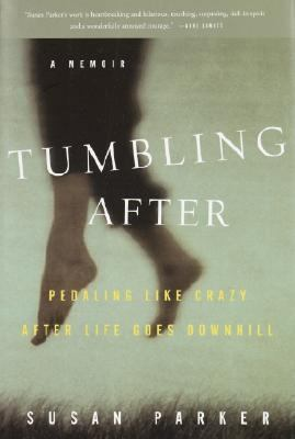 Tumbling after: Pedaling like Crazy after Life Goes Downhill