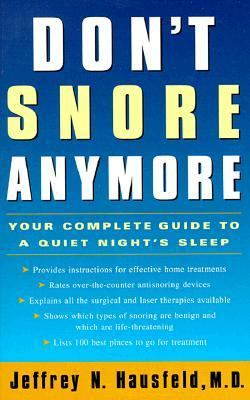 Don't Snore Anymore: Your Complete Guide to a Quiet Night's Sleep