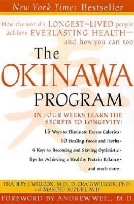 Okinawa Program How the World's Longest-Lived People Achieve Everlasting Health-And How You Can Too