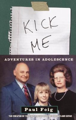 Kick Me Adventures in Adolescence