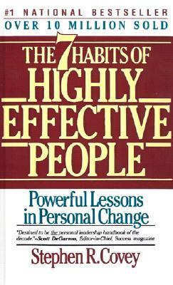 Seven Habits of Highly Effective People Powerful Lessons in Personal Change