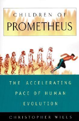 Children of Prometheus The Accelerating Pace of Human Evolution