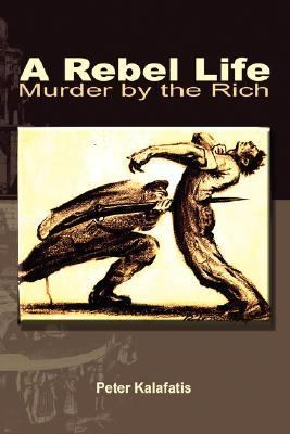 A Rebel Life: Murder by the Rich