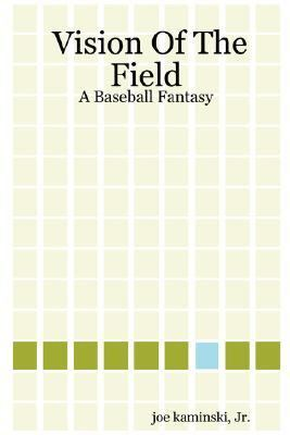 Vision of the Field: A Baseball Fantasy
