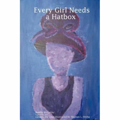 Every Girl Needs A Hatbox