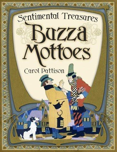 Sentimental Treasures: Buzza Mottoes
