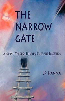 Narrow Gate : A Journey Through Identity, Belief, and Perception