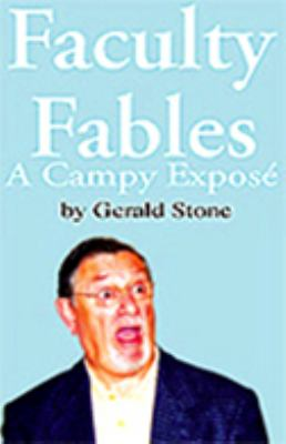 Faculty Fables : A Campy Expose´
