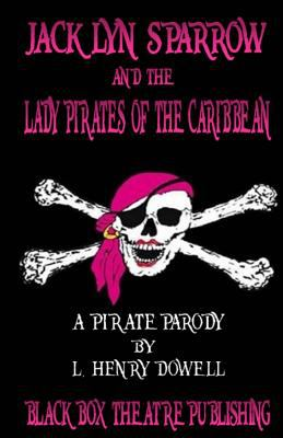 Jacklyn Sparrow and the Lady Pirates of the Caribbean : A Pirate Parody