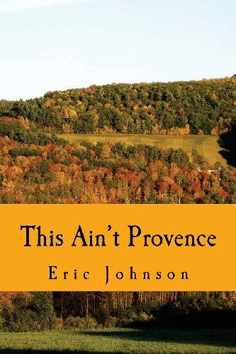 This Ain't Provence: A Year Above the Cheddar Curtain