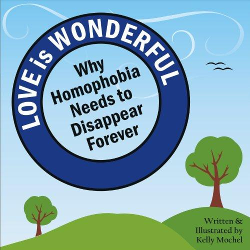 Love Is Wonderful: Why Homophobia Needs to Disappear Forever