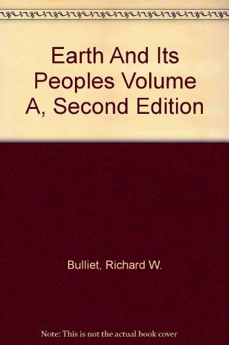 Earth And Its Peoples Volume A, Second Edition