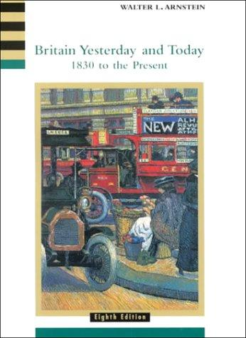 Britain Yesterday and Today: 1830 to the Present , 8th Edition (A History of England)