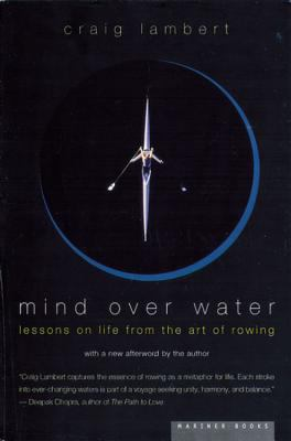 Mind over Water Lessons on Life from the Art of Rowing