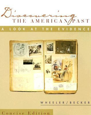 Discovering the American Past A Look at the Evidence Concise Edition
