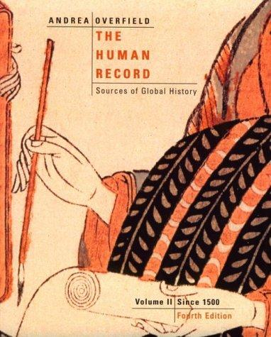 The Human Record: Sources of Global History  Volume II: Since 1500