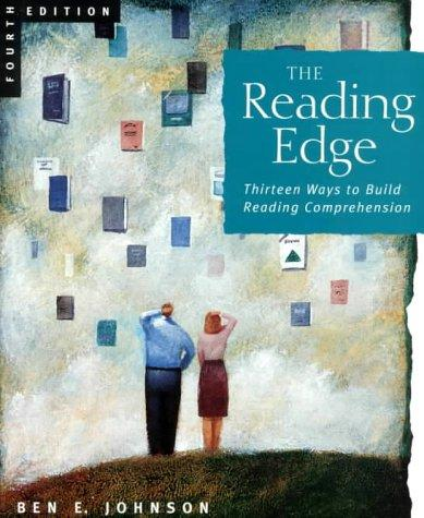 The Reading Edge: Thirteen Ways to Build Reading Comprehension