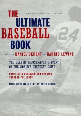 Ultimate Baseball Book The Classic Illustrated History of the World's Greatest Game