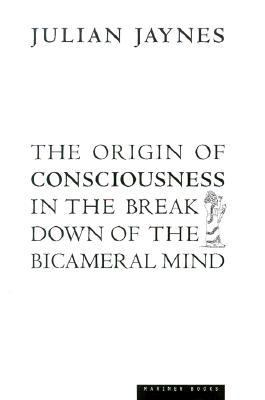 Origin of Consciousness in the Breakdown of the Bicameral Mind