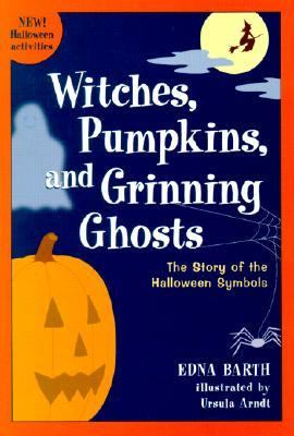 Witches, Pumpkins, and Grinning Ghosts The Story of the Halloween Symbols