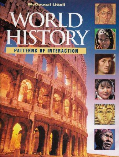 McDougal Littell World History: Patterns of Interaction, Grades 9-12, Student Edition (McDougal Littell Patterns of Interaction)