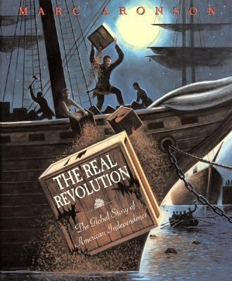 Real Revolution The Global Story Of American Independence
