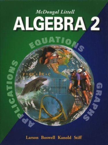 McDougal Littell Algebra 2: Applications, Equations, Graphs