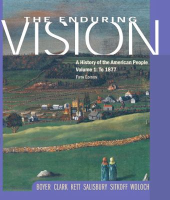 Enduring Vision A History of the American People to 1877