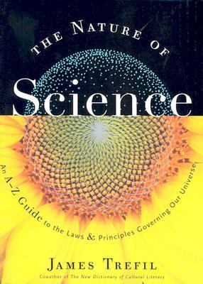 Nature of Science An A-Z Guide to the Laws and Principles Governing Our Universe