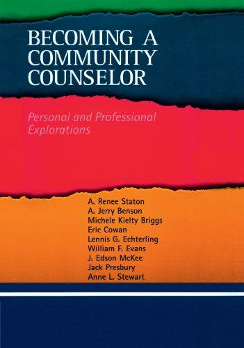 Becoming a Community Counselor: Personal and Professional Explorations (Community and Agency Counseling)
