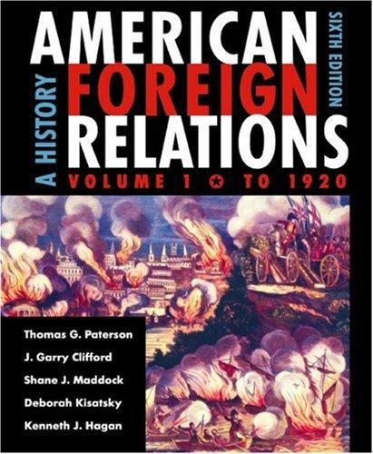American Foreign Relations: A History, Volume 1, To 1920