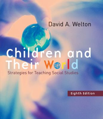 Children and Their World Strategies for Teaching Social Studies