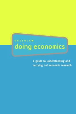 Doing Economics A Guide to Understanding And Carrying Out Econimic Research