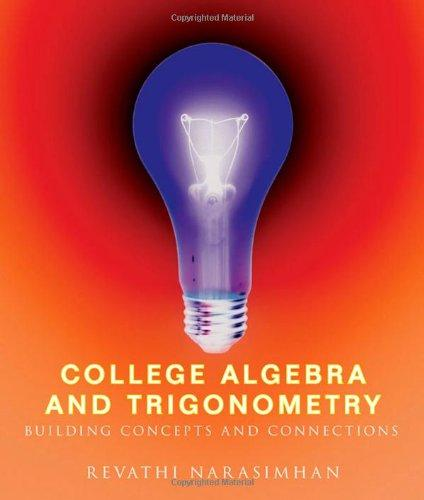 College Algebra and Trigonometry: Building Concepts and Connections (Available 2010 Titles Enhanced Web Assign)