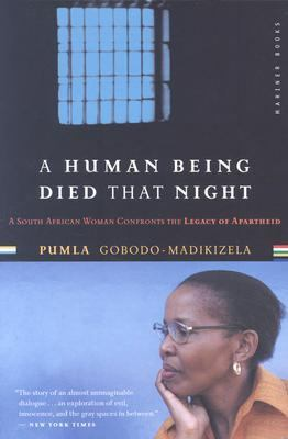 Human Being Died That Night A South African Woman Confronts the Legacy of Apartheid
