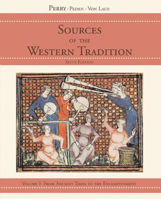 Sources of the Western Tradition: Volume I: From Ancient Times to the Enlightenment