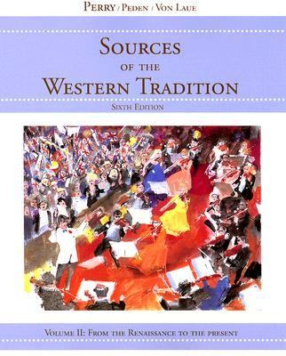 Sources of Western Tradition From the Renaissance to the Present