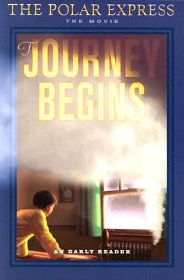 The Polar Express: The Journey Begins (An Early Reader)