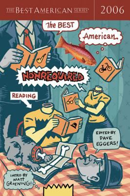 Best American Nonrequired Reading 2006